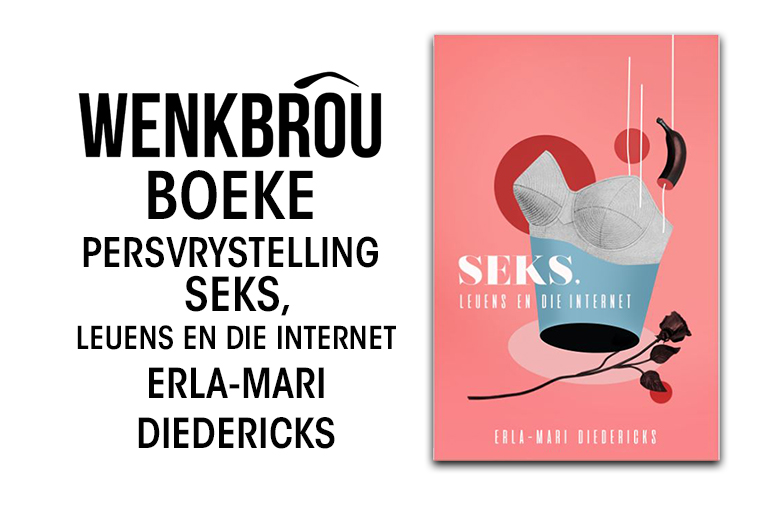 Wenkbrou_Featured_Image_Blog_Persvrystelling_Erla_Mari_Diedericks_Seks_Leuens_en_die_Internet